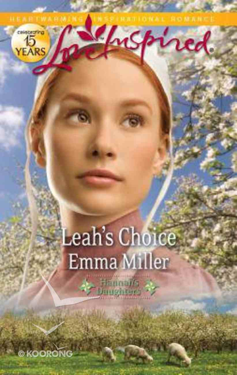 Leah's Choice (Hannah's Daughters) (Love Inspired Series) Mass Market
