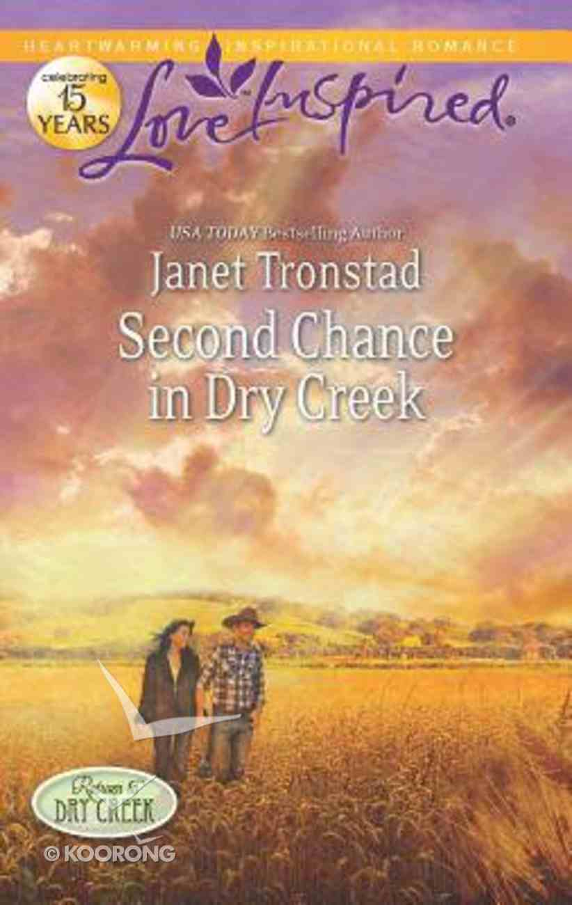 Second Chance in Dry Creek (Return to Dry Creek) (Love Inspired Series) Paperback