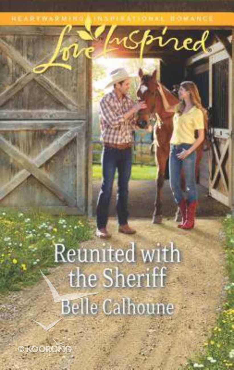 Reunited With the Sheriff (Love Inspired Series) Mass Market