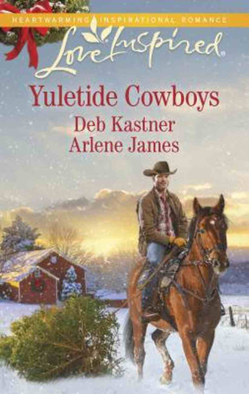 Yuletide Cowboys - the Cowboy's Yuletide Reunion / the Cowboy's Christmas Gift (2 Books in 1) (Love Inspired Series) Mass Market