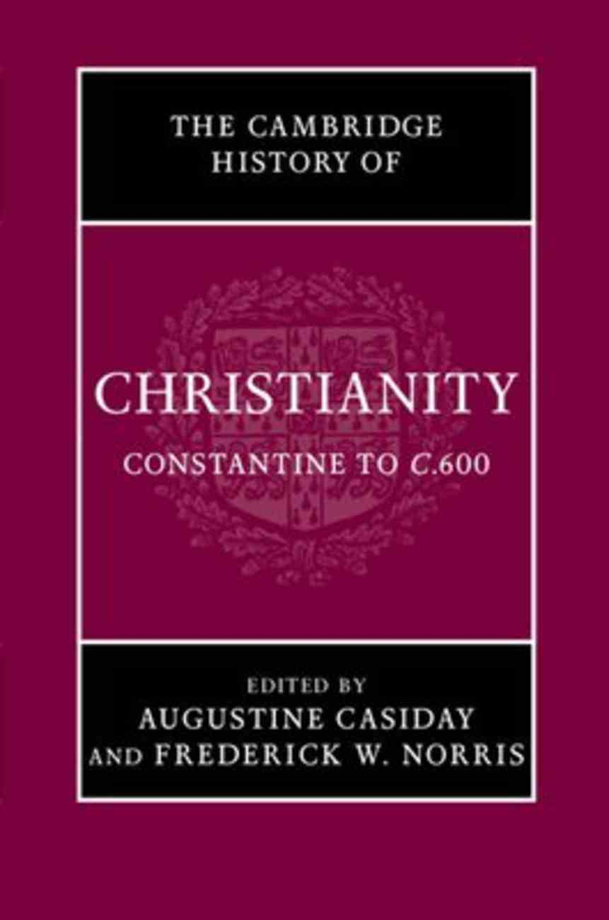 Cambridge History of Christianity #02: Constantine to C.600 Hardback