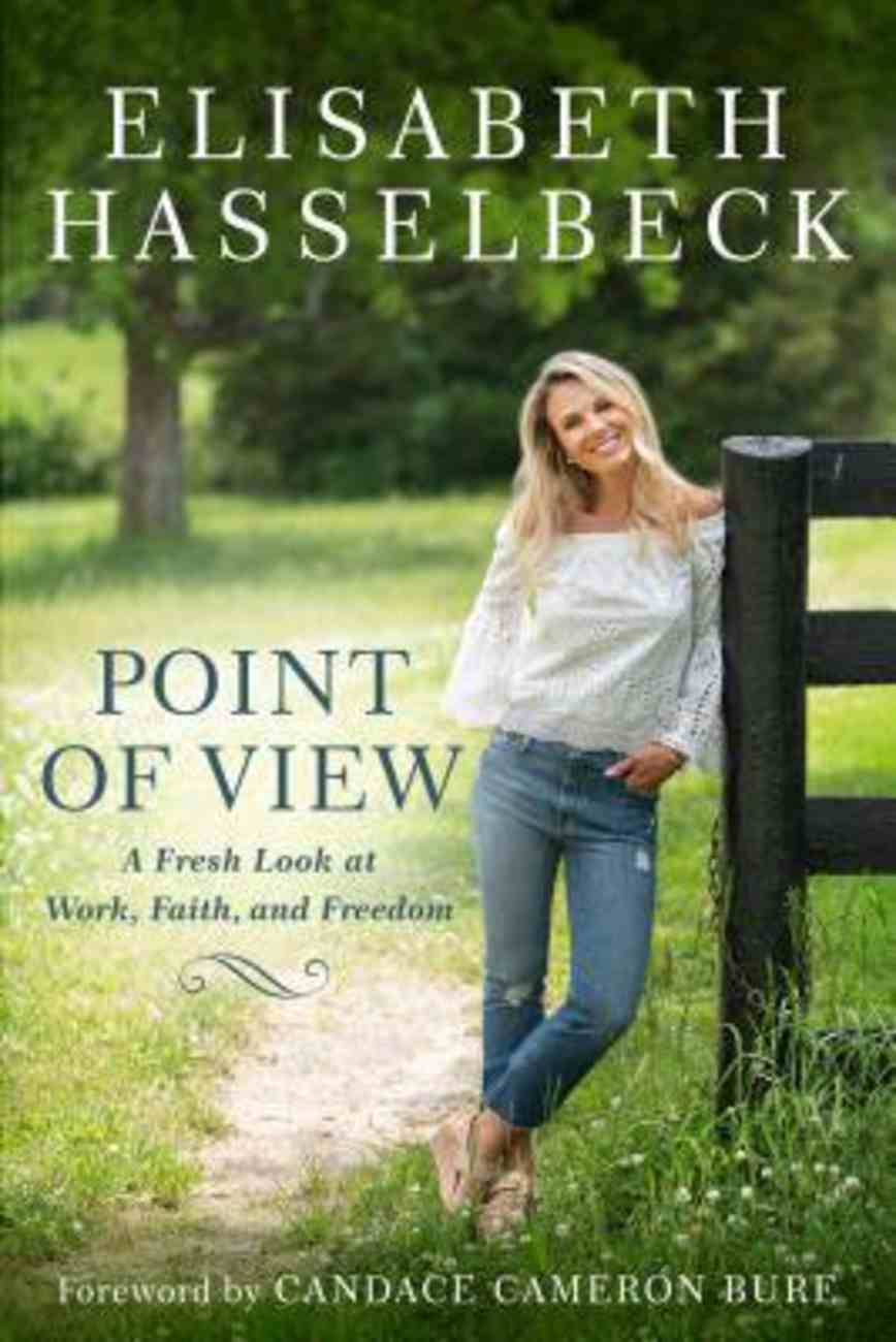 Point of View: A Fresh Look At Work, Faith, and Freedom Hardback