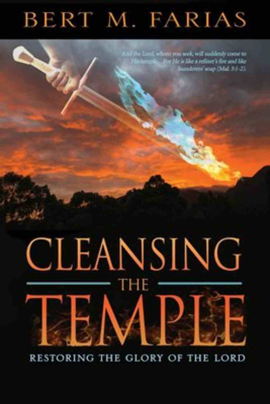 Cleansing the Temple: Restoring the Glory of the Lord Paperback