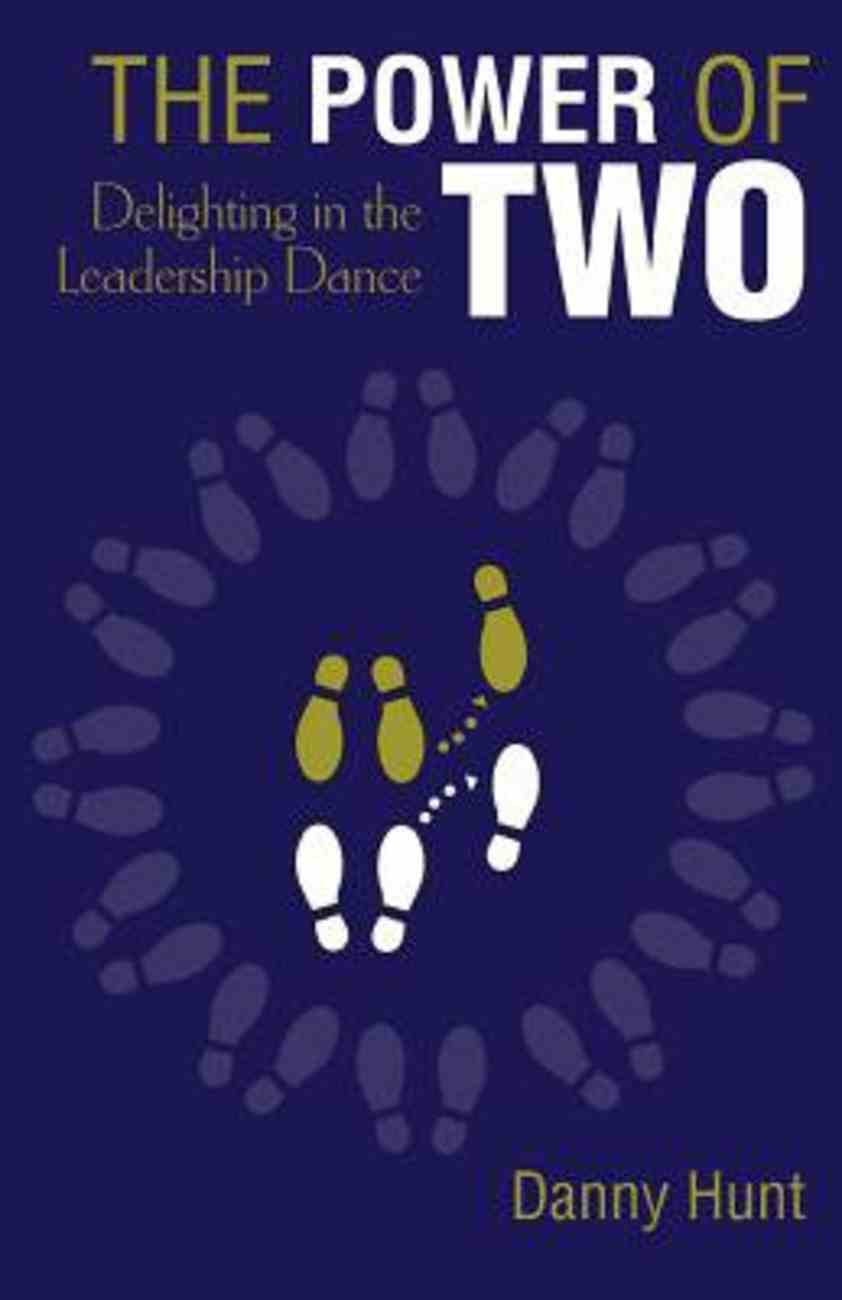 The Power of Two: Delighting in the Leadership Dance Paperback