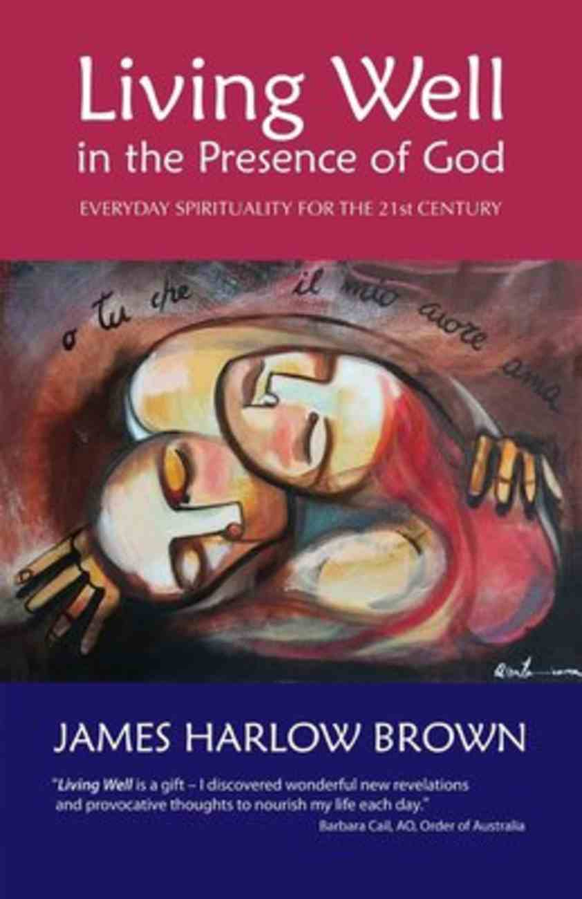 Living Well in the Presence of God Paperback