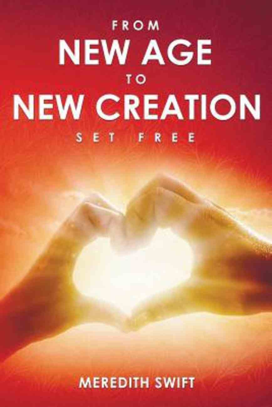 From New Age to New Creation: Set Free Paperback