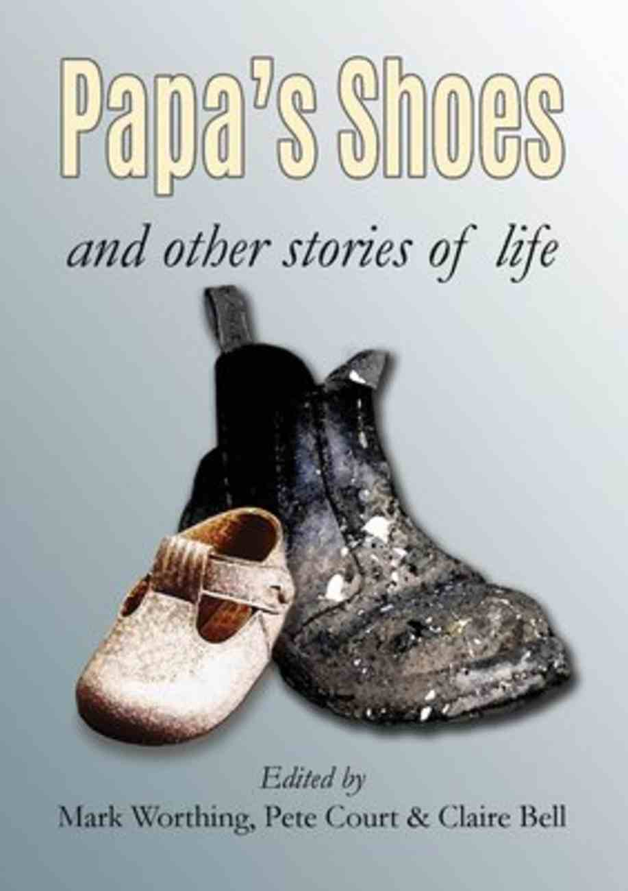 Papa's Shoes and Other Stories of Life Paperback