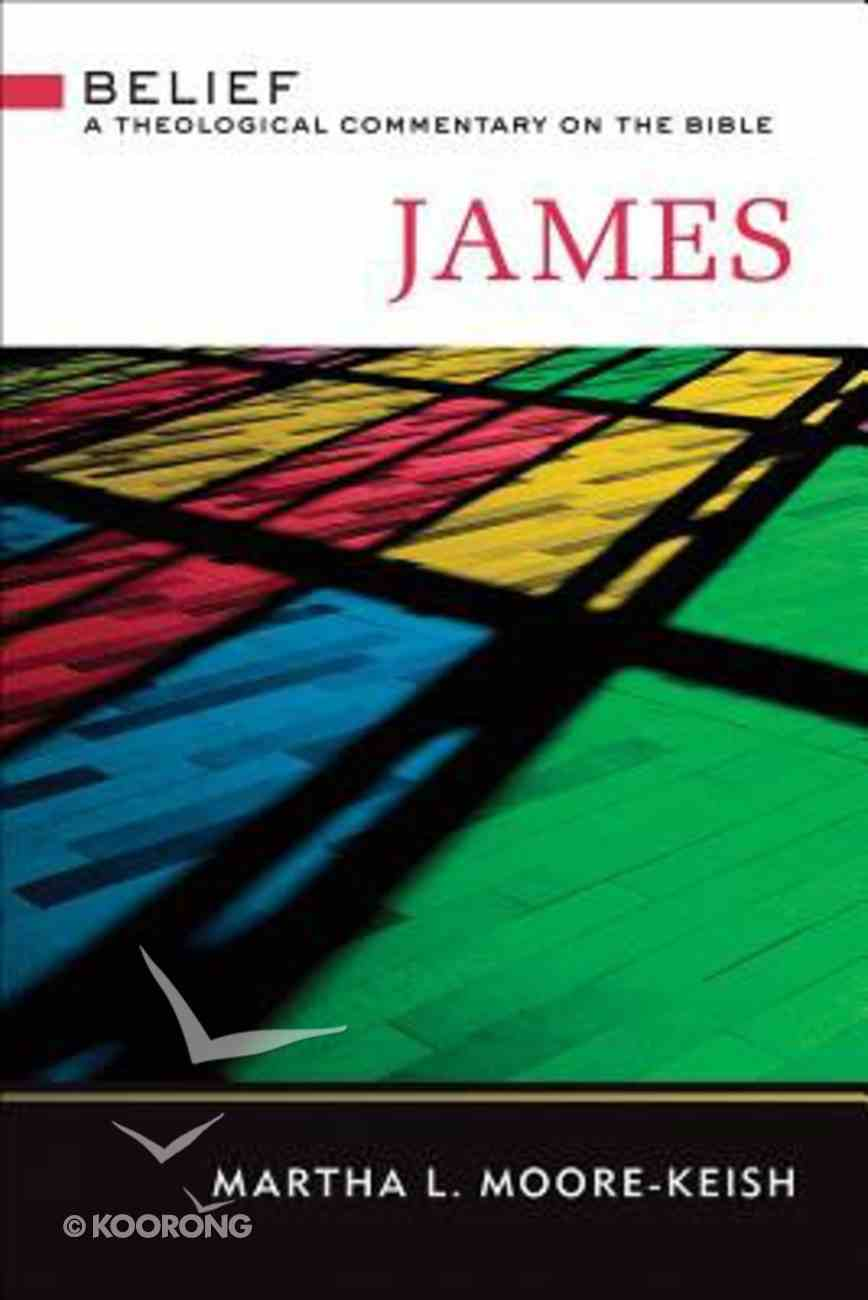 James (Belief: Theological Commentary On The Bible Series) Hardback