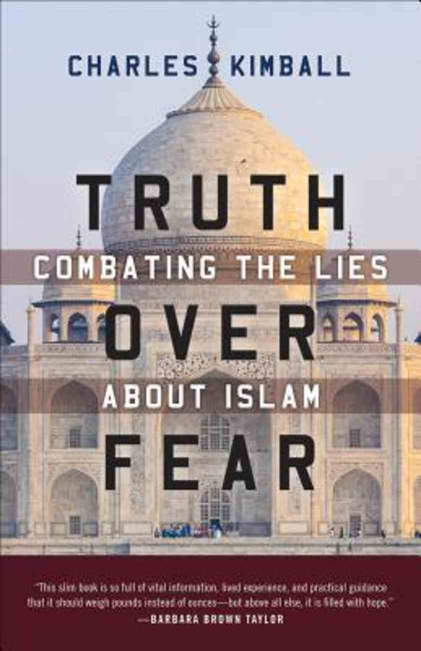 Truth Over Fear: Combating the Lies About Islam Paperback