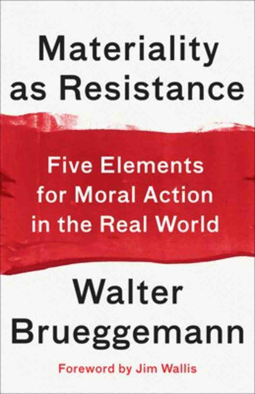 Materiality as Resistance: Five Elements For Moral Action in the Real World Paperback