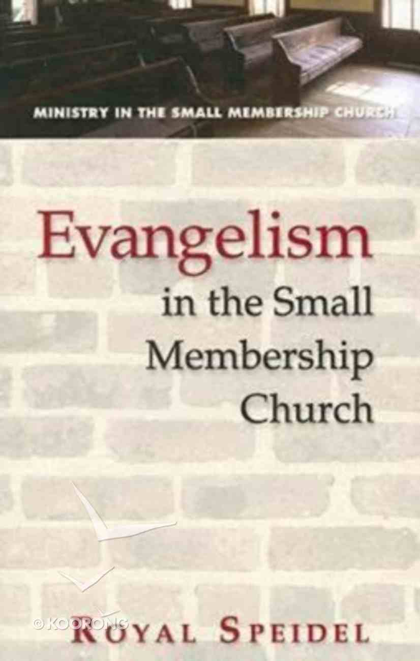Evangelism in the Small Membership Church Paperback