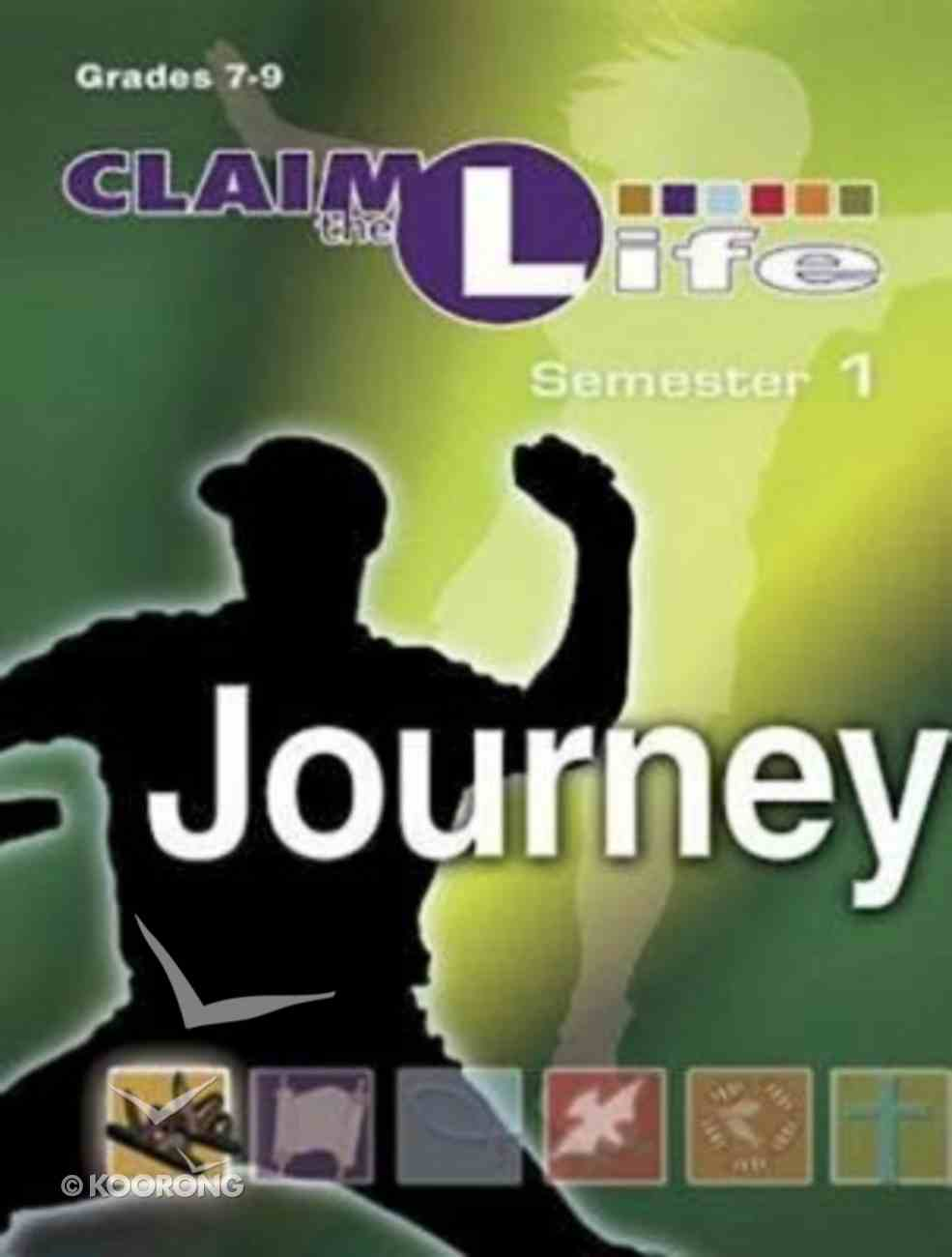 Claim the Life Semester 1: Journey Young Youth (Leader's Guide) Paperback
