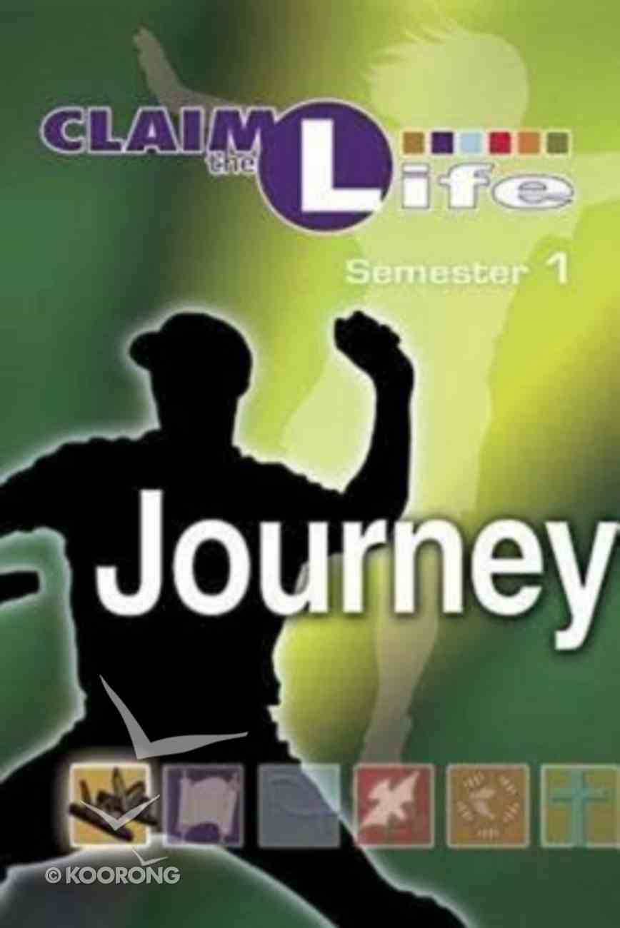Claim the Life Semester 1: Journey Young Youth (Student Bookzine) Paperback