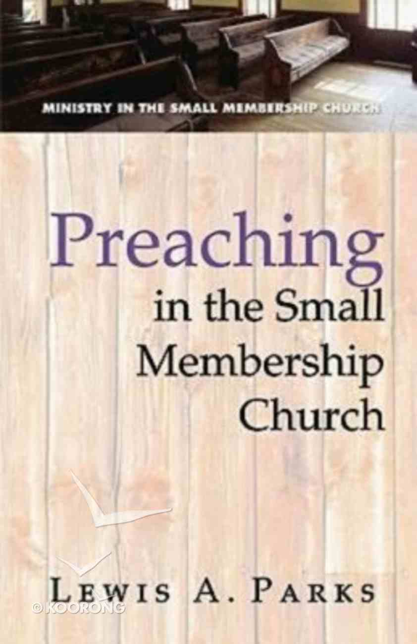 Preaching in the Small Membership Church Paperback