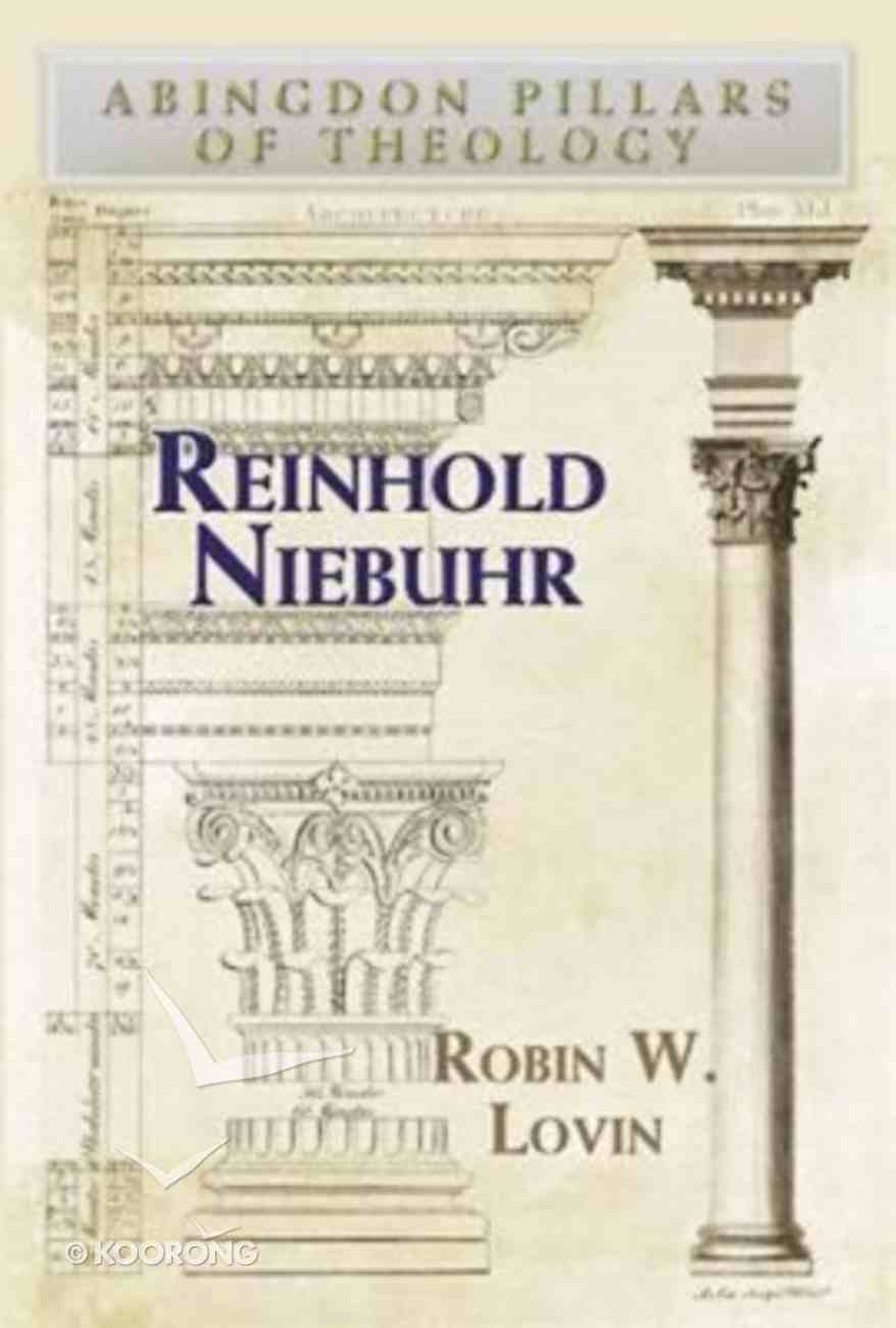 Reinhold Niebuhr (Abingdon Pillars Of Theology Series) Paperback