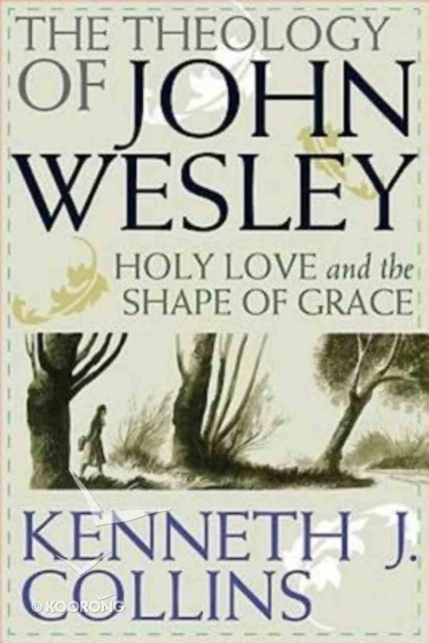 The Theology of John Wesley Paperback