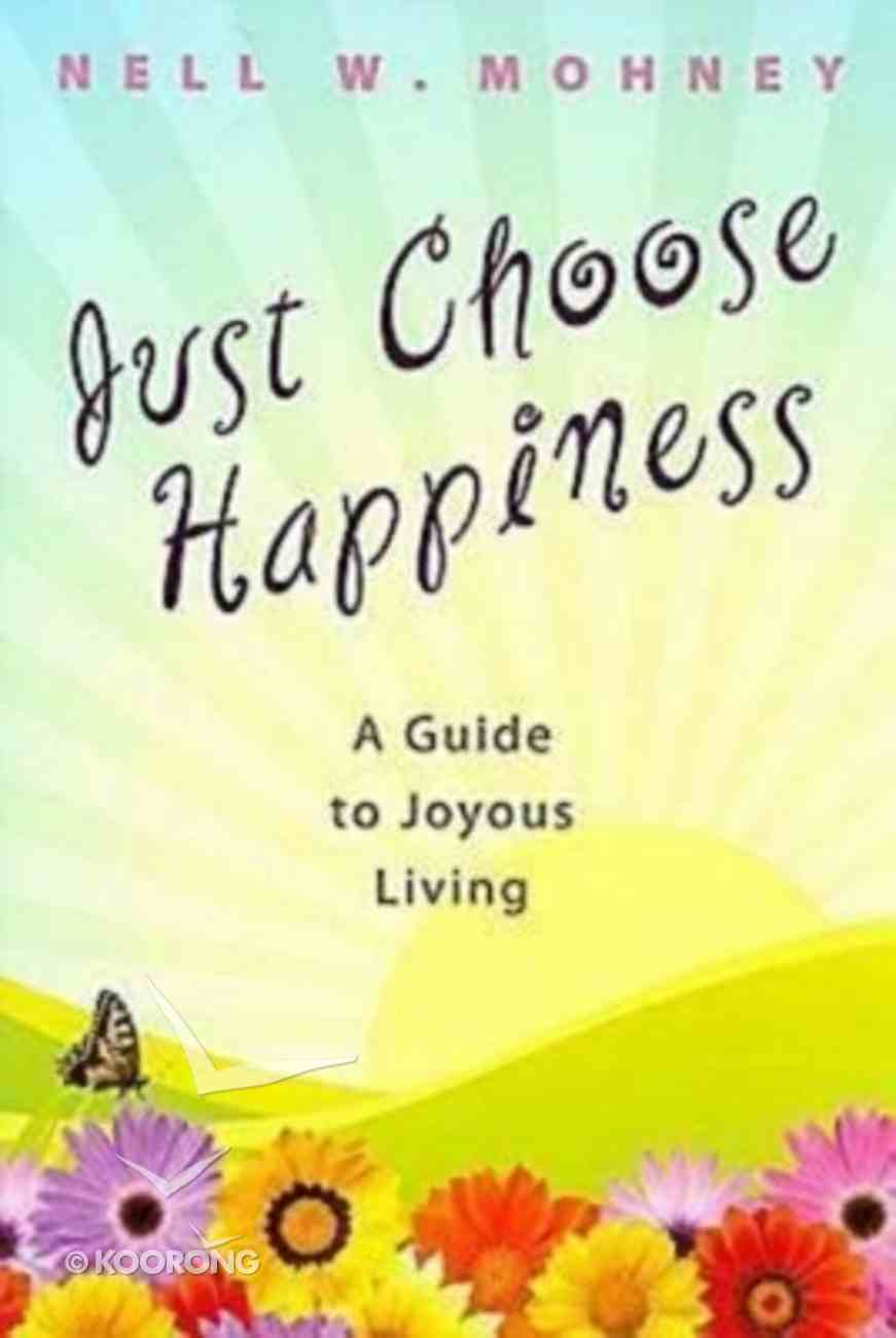 Just Choose Happiness Paperback