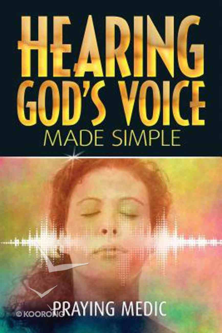 Hearing God's Voice Made Simple Paperback
