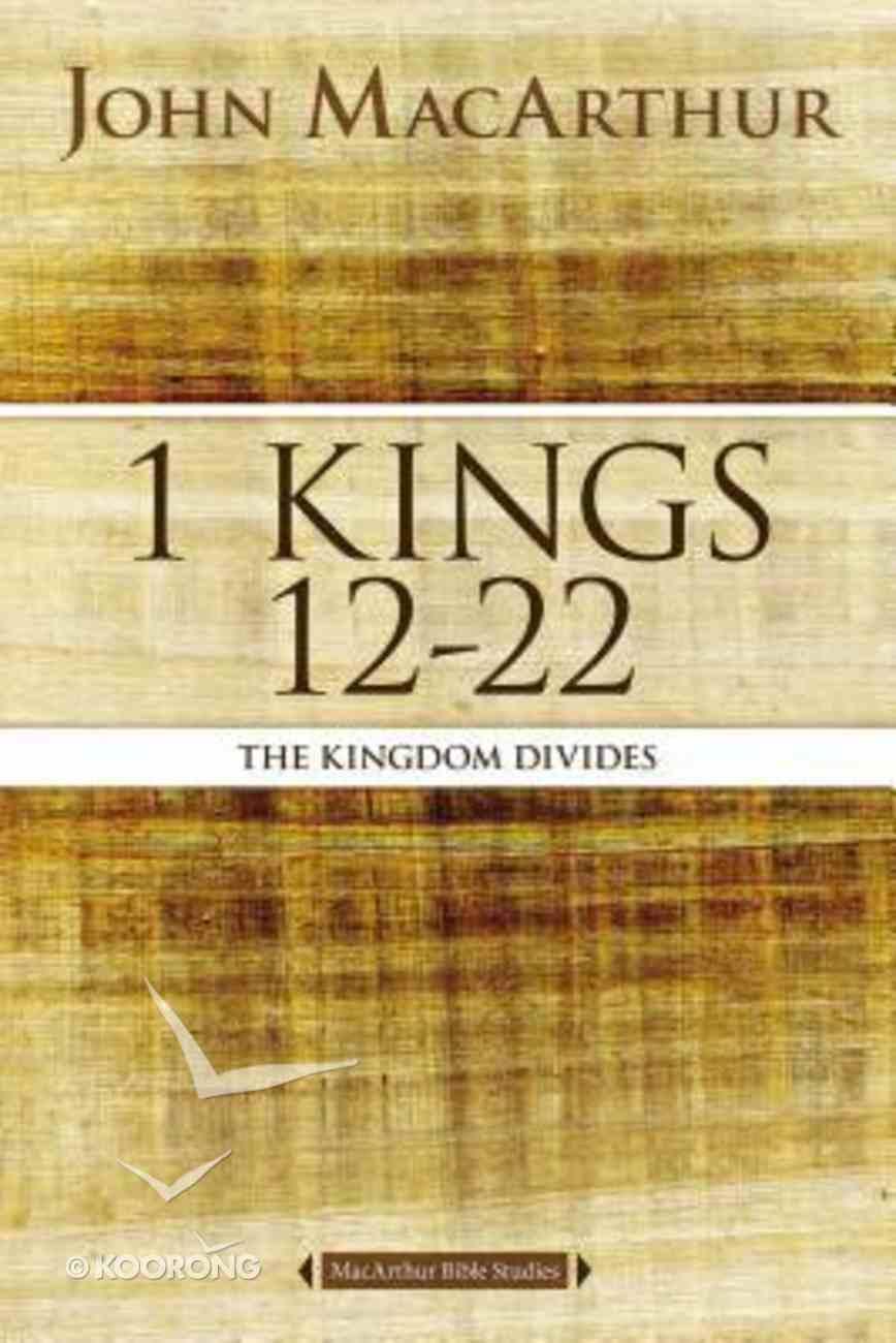 1 Kings 12 to 22 (Macarthur Bible Study Series) eBook