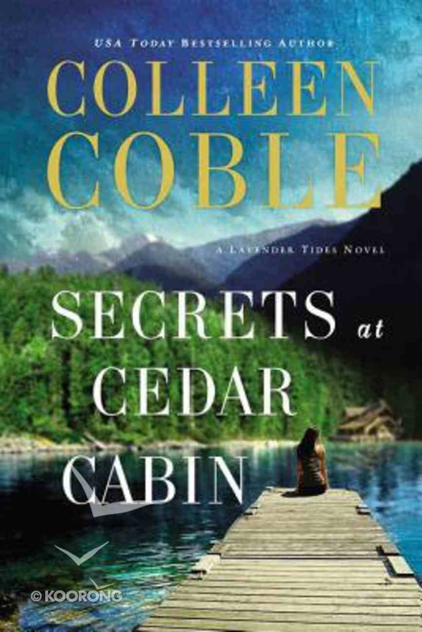 Secrets At Cedar Cabin (#03 in Lavender Tides Series) eBook