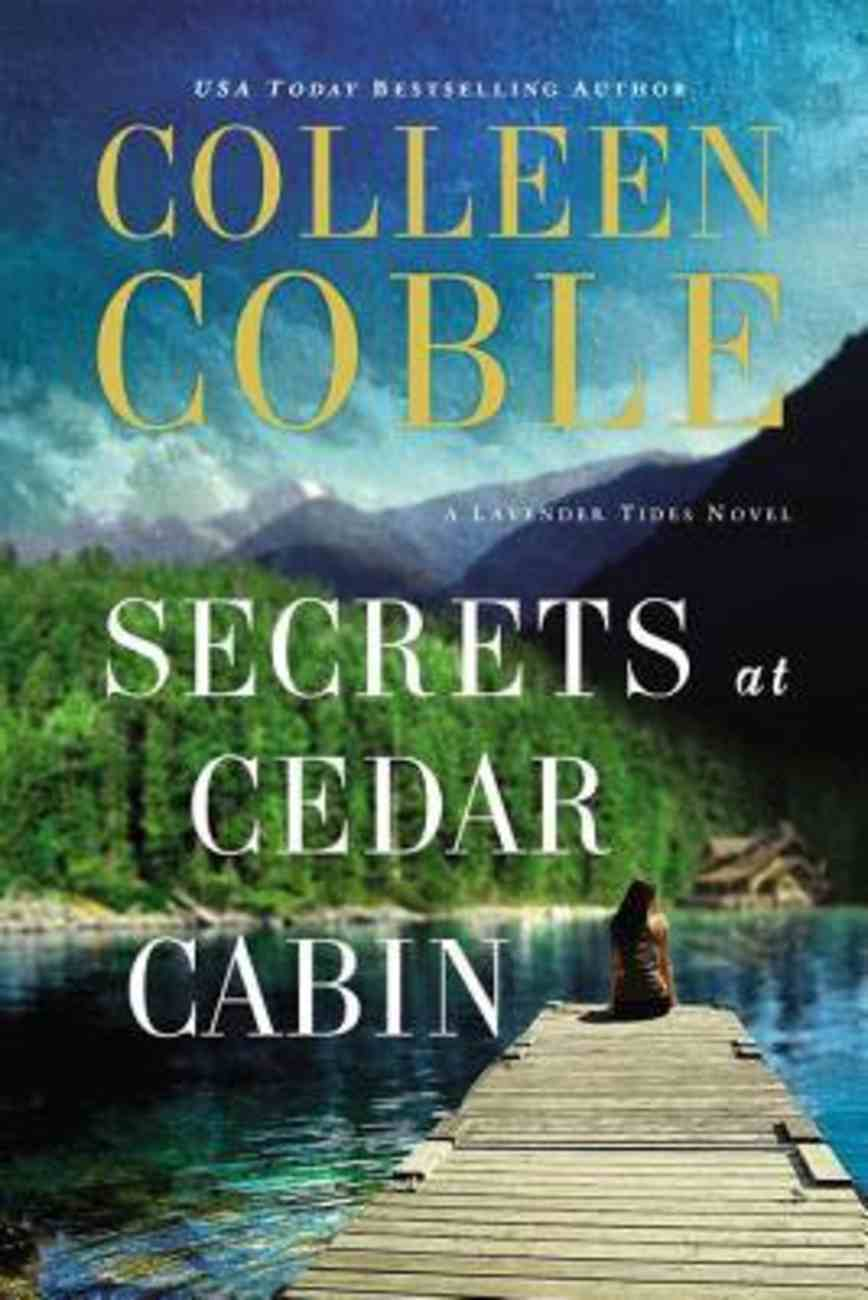 Secrets At Cedar Cabin (#03 in Lavender Tides Series) Hardback