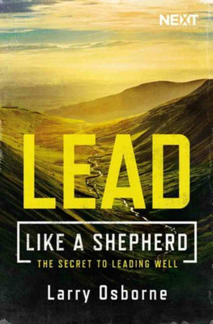 Leading Well: A Shepherd's Guide to Leading Well Paperback