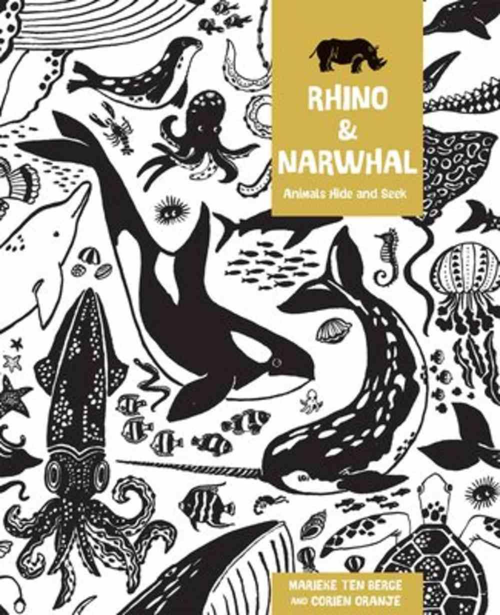 Rhino and Narwhal: Animal Hide and Seek Hardback