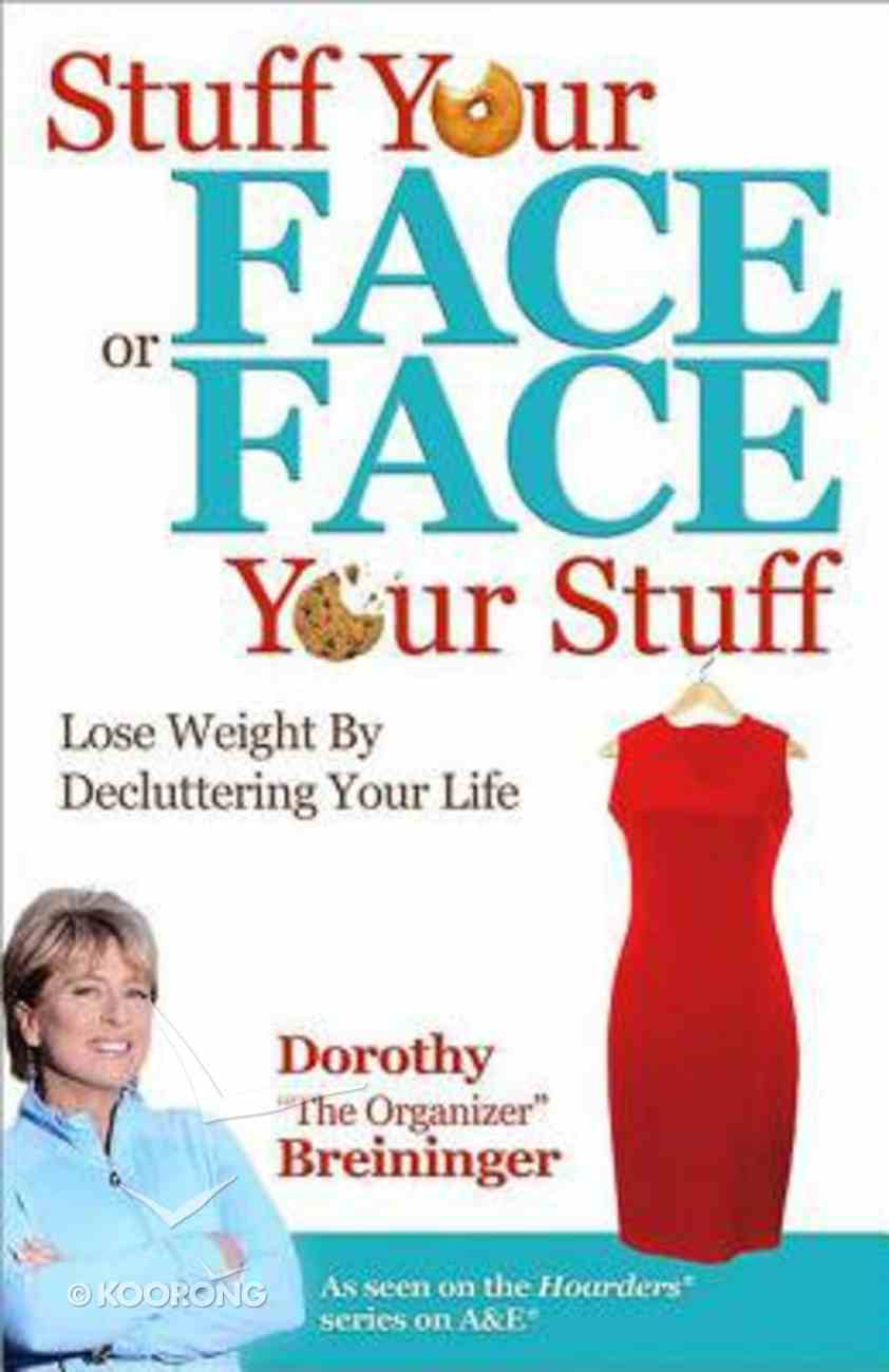 Stuff Your Face Or Face Your Stuff Paperback