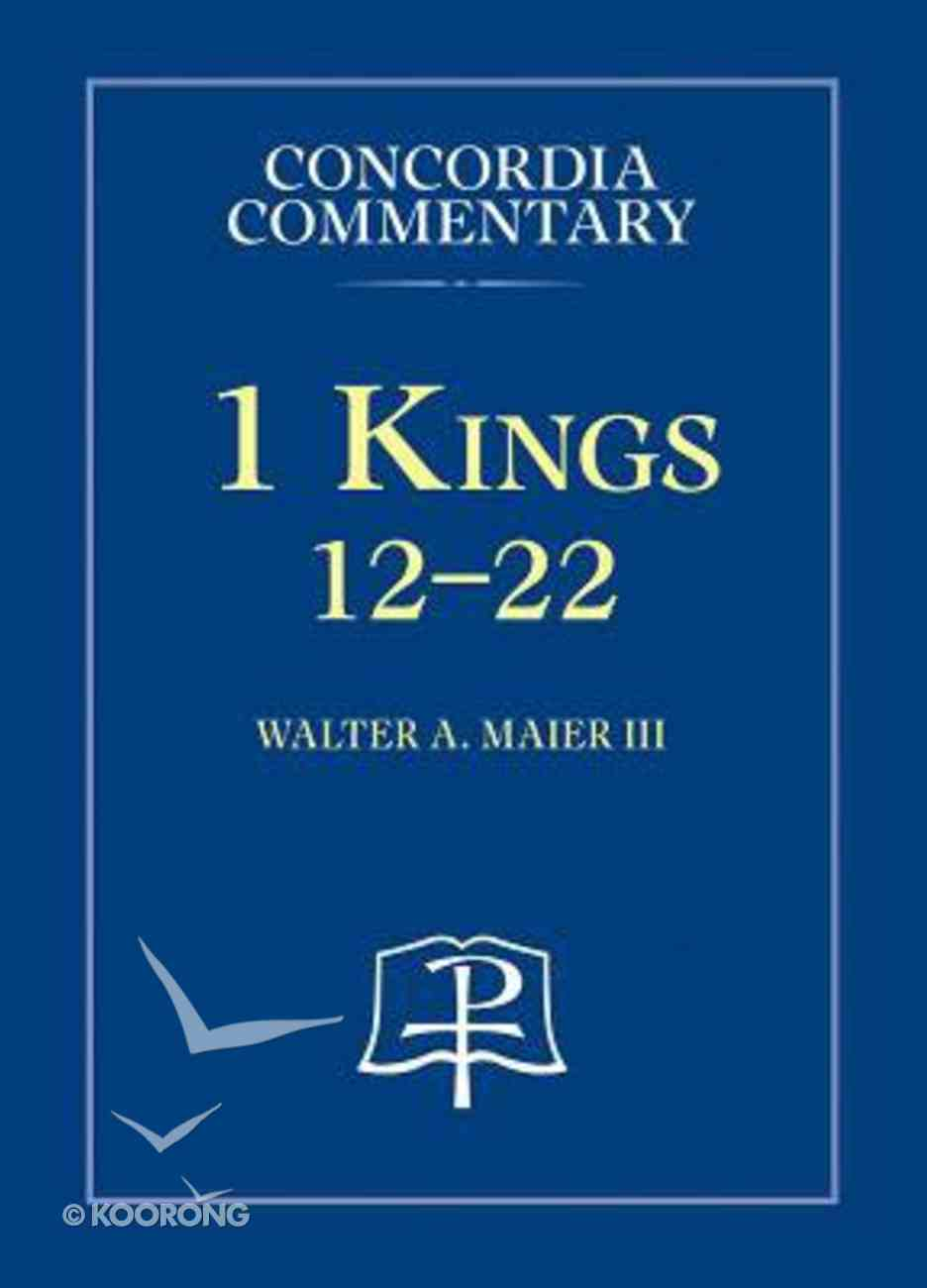 1 Kings 12-22 (Volume 2) (Concordia Commentary Series) Hardback