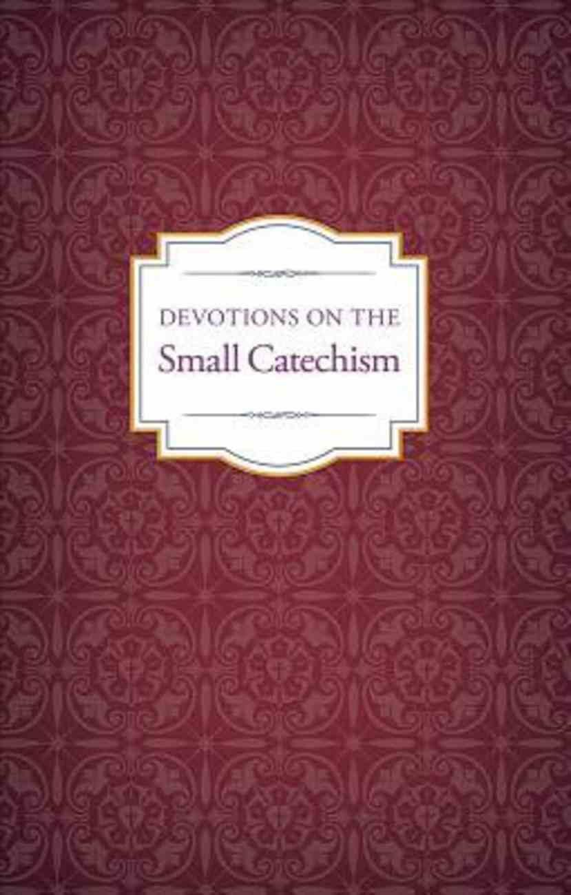 Devotions on the Small Catechism Paperback