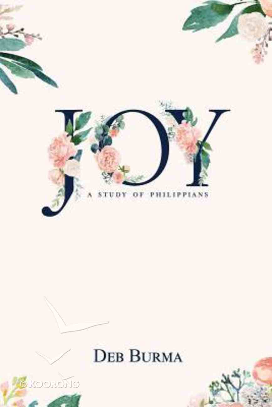 Joy: A Study of Philippians (8 Sessions) Paperback