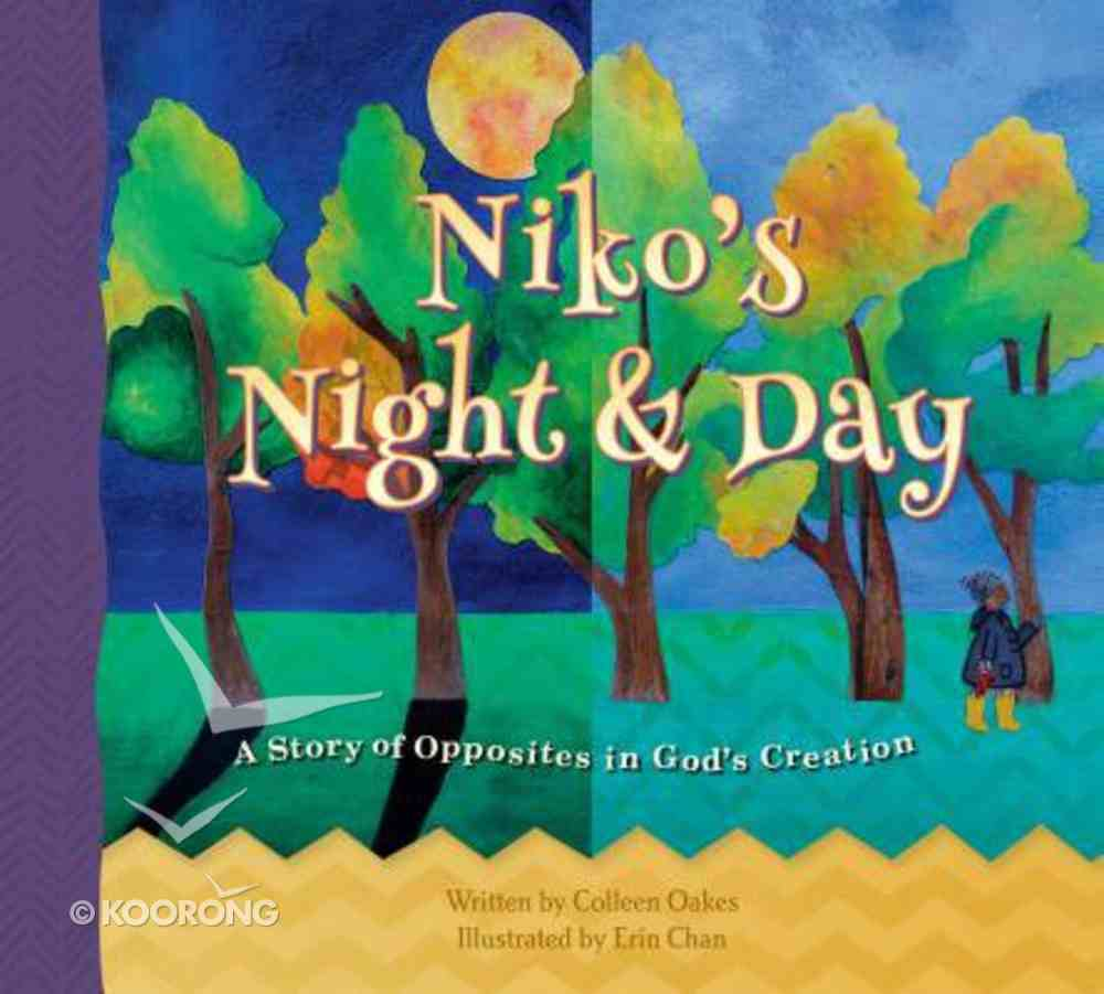 Niko's Night & Day: A Story of Opposites in God's Creation Hardback