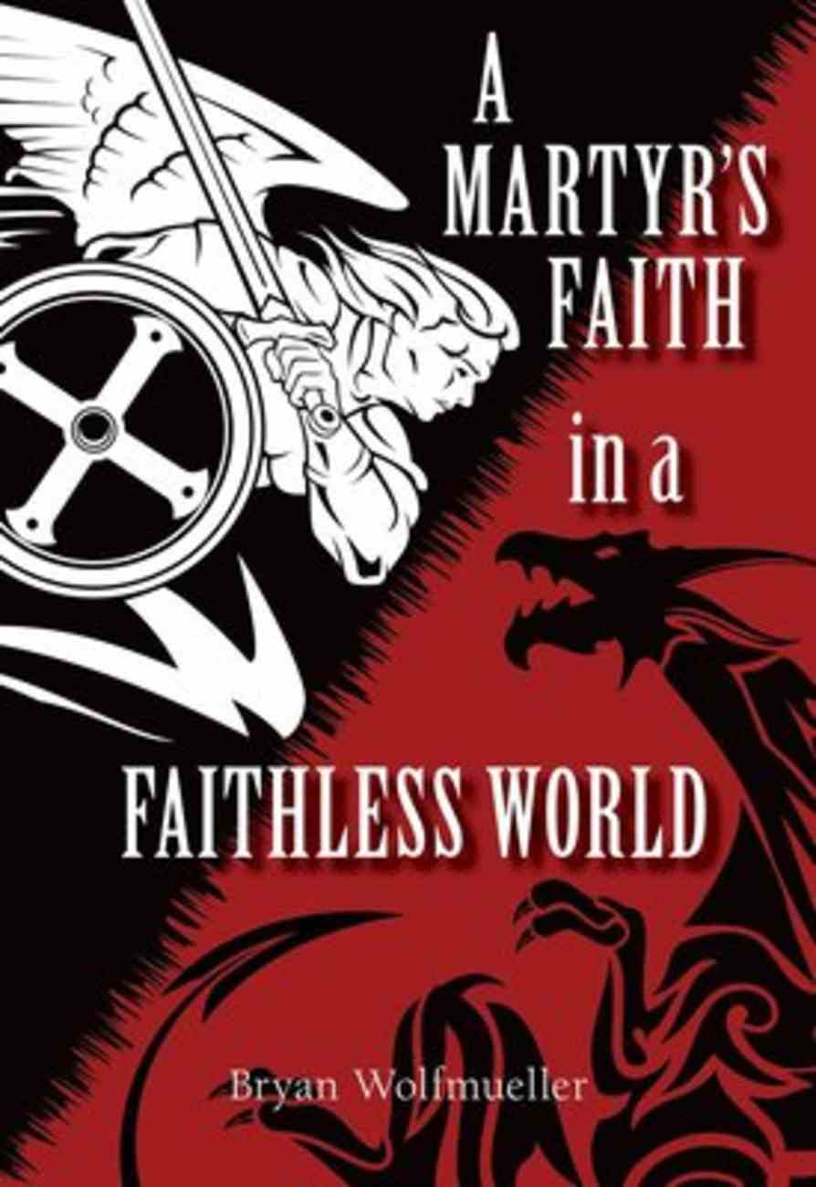 A Faith All Your Own: A Martyr's Faith in a Messed-Up World Paperback