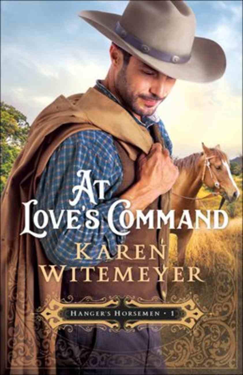 At Love's Command (#01 in Hanger's Horsemen Series) Paperback
