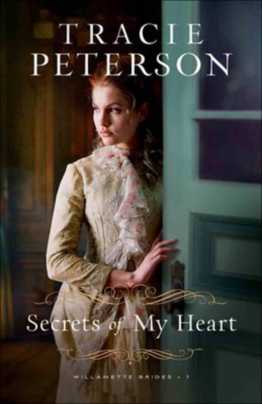 Secrets of My Heart (#01 in Willamette Brides Series) Paperback