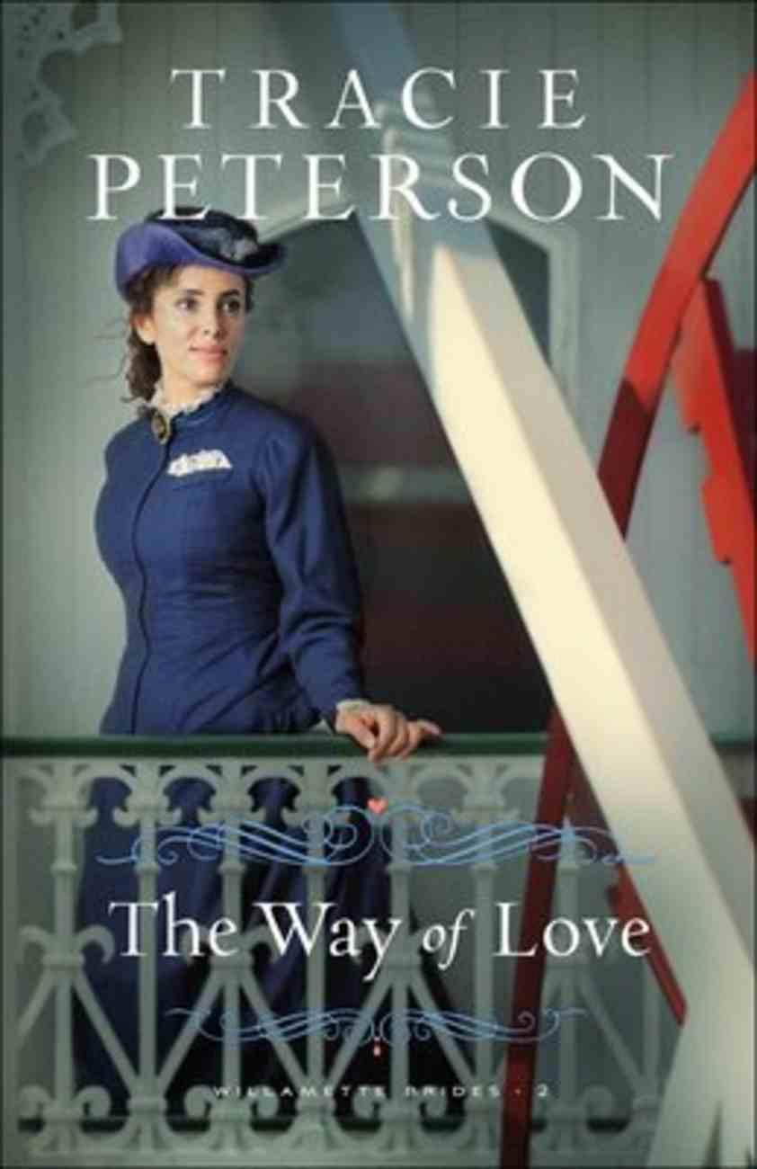 The Way of Love (#02 in Willamette Brides Series) Hardback