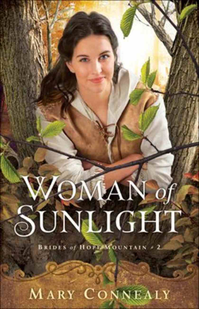Woman of Sunlight (#02 in Brides Of Hope Mountain Series) Paperback