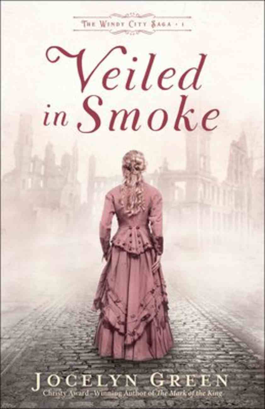 Veiled in Smoke (#01 in The Windy City Saga Series) Paperback