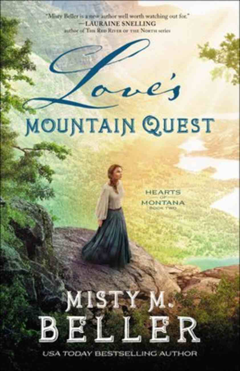Love's Mountain Quest (#02 in Hearts Of Montana Series) Paperback