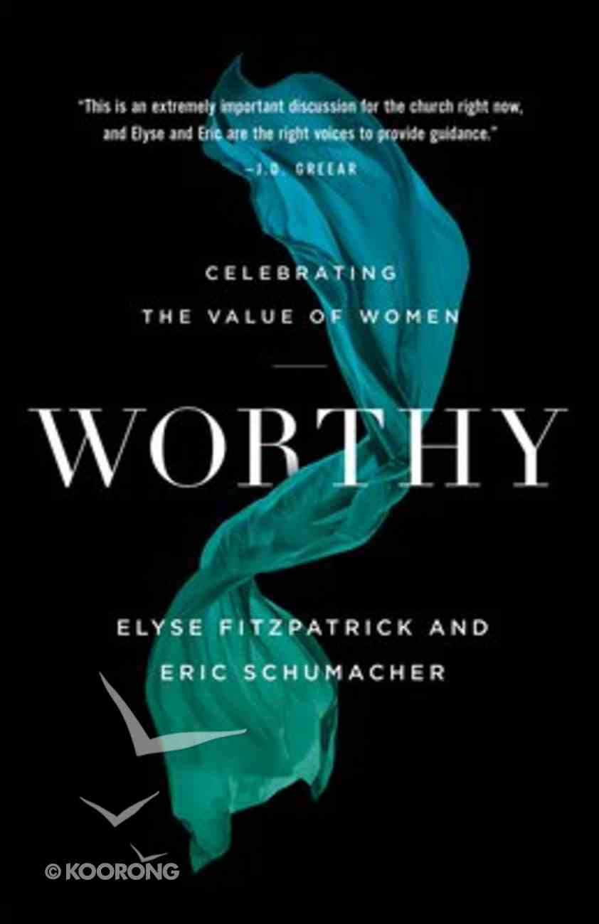 Worthy: Celebrating the Value of Women Paperback