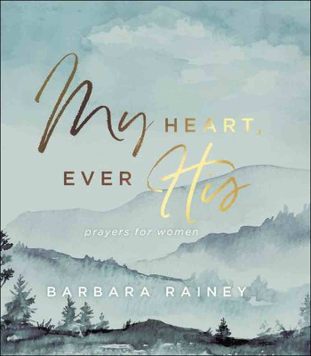My Heart, Ever His: Prayers For Women Hardback