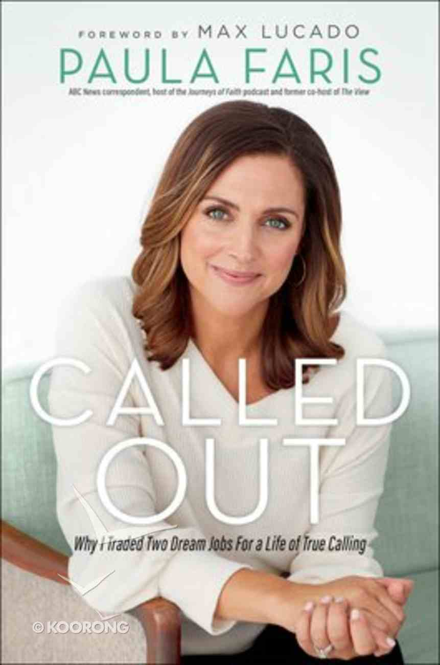 Called Out: Why I Traded Two Dream Jobs For a Life of True Calling Hardback