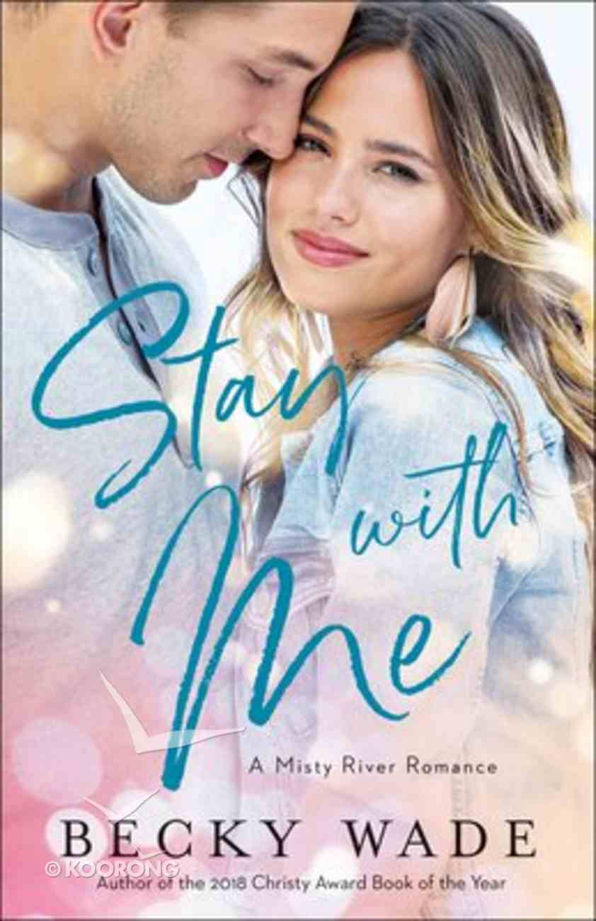 Stay With Me (#01 in Misty River Romance Series) Paperback