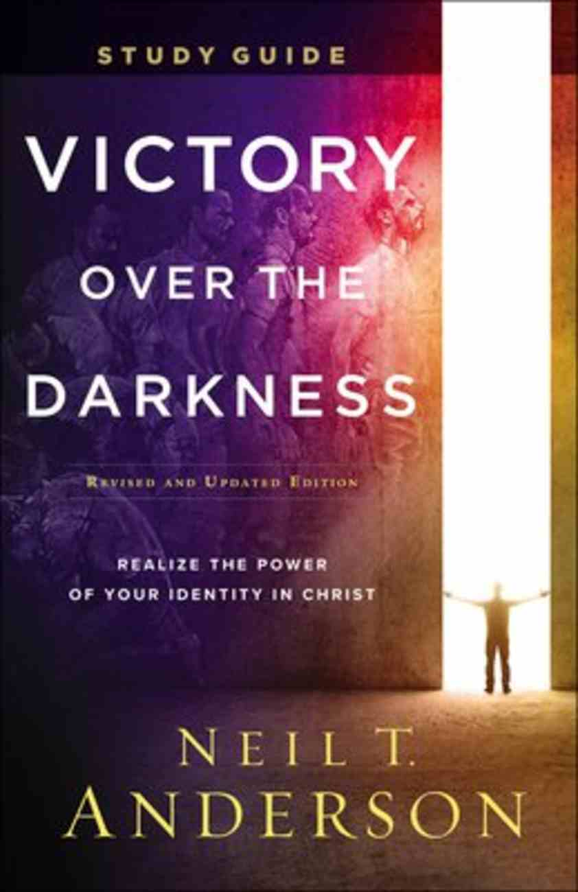 Victory Over the Darkness: Realize the Power of Your Identity in Christ (Study Guide) Paperback