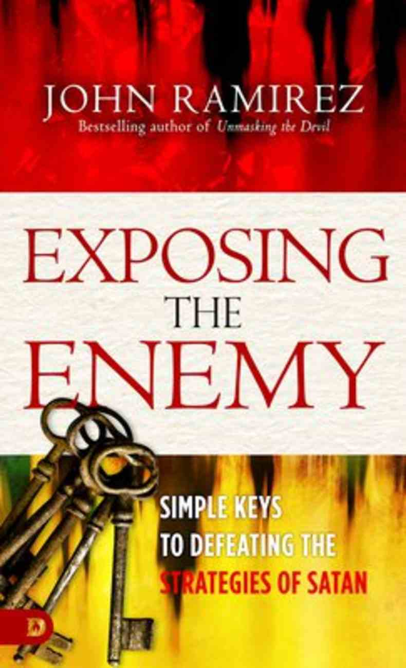 Exposing the Enemy: Simple Keys to Defeating the Strategies of Satan Paperback