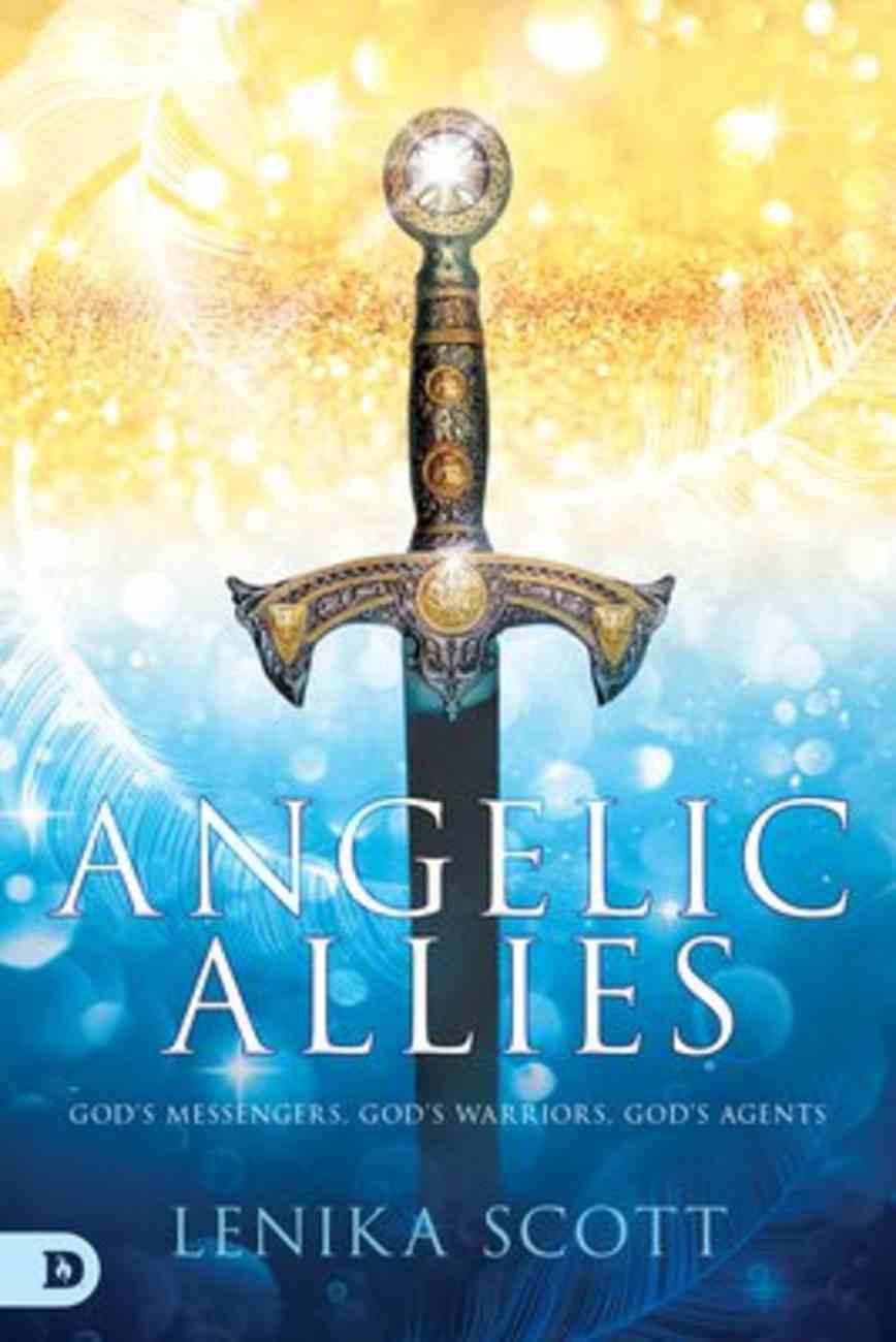 Angelic Allies: God's Messengers, God's Warriors, God's Agents Paperback