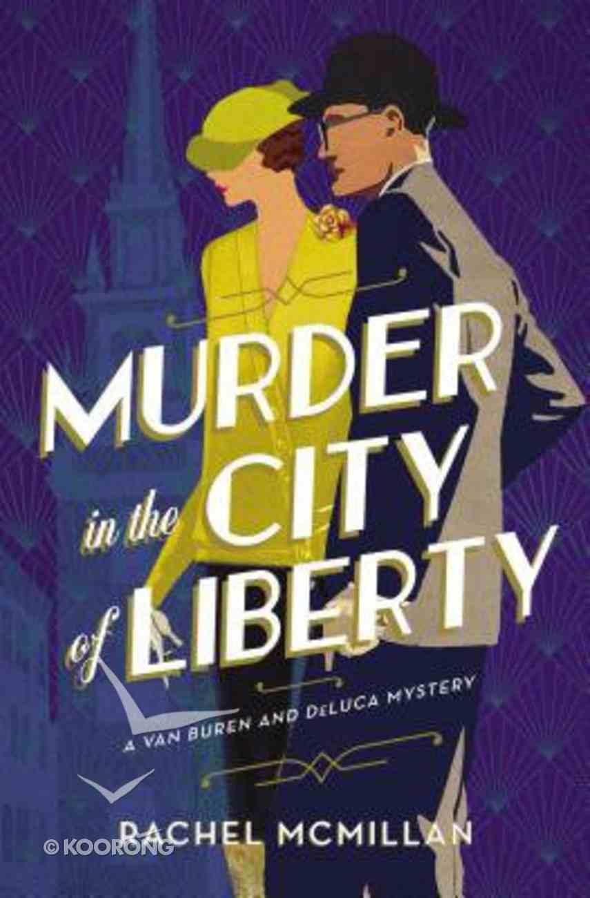 Murder in the City of Liberty (#02 in A Van Buren And Deluca Mystery Series) eBook
