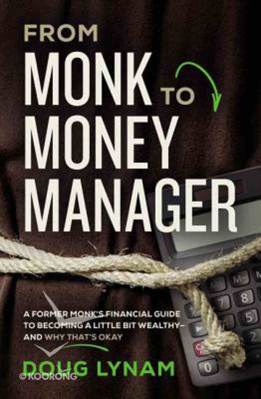 From Monk to Money Manager eBook