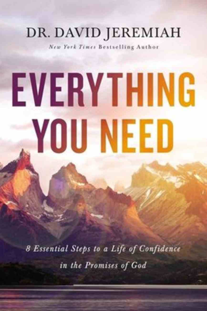 Everything You Need: 7 Essential Steps to a Life of Confidence in the Promises of God Hardback