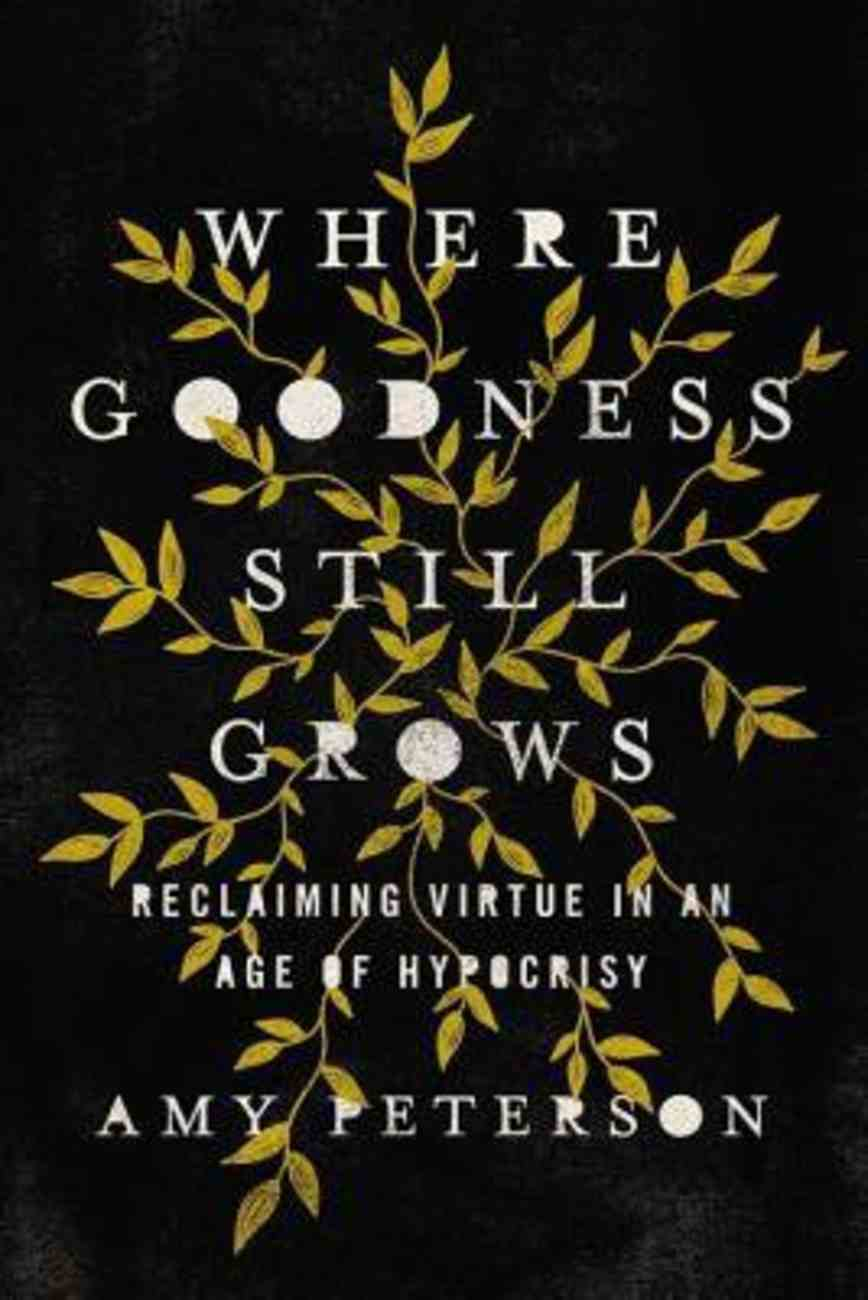Where Goodness Still Grows eBook